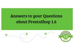 Answers to your Questions about PrestaShop 1.6